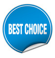 best choice round blue sticker isolated on white vector image vector image