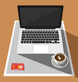 laptop credit card and cup of coffee on desk vector image vector image