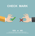 hands holding a check mark yes or no flat style vector image vector image