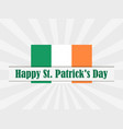 happy st patricks day flag of ireland with rays vector image vector image