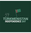 turkmenistan independence day design card vector image