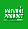 green banner natural product bright font vector image