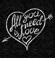 Vintage All you need is love hand written vector image vector image