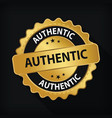 gold badge authentic guarantee label logo isolated vector image