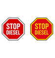 no diesel sign stop roadsign shape icon with text vector image
