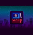 sushi logo in neon style bright neon sign with vector image vector image