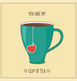you are my cup tea vector image vector image