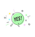 banner yes speech bubble poster vector image