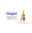 Oops broken pencil page vector image vector image