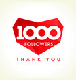 1000 followers thank you heart vector image vector image