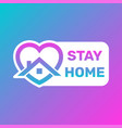 stay home icon and button stay home sticker story vector image vector image