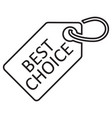 best choice tag line icon black color isolated vector image