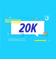 20 k followers in design banner template vector image vector image