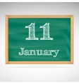 January 11 inscription in chalk on a blackboard vector image vector image