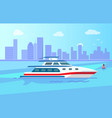luxurious modern yacht on water surface near city vector image vector image