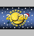 happy new year 2020 and tennis ball vector image vector image