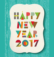 happy new year 2017 color holiday greeting card vector image vector image