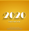 happy new year 2020 white text on yellow vector image