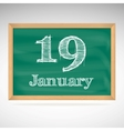 January 19 inscription in chalk on a blackboard vector image vector image