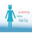 healthcare aide day celebration nurse blue color vector image