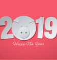 happy new year 2019 with pig head cut from vector image