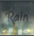 rain word on misted glass composition vector image vector image