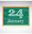 January 24 inscription in chalk on a blackboard vector image vector image