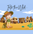 boy in western town and words into the wild vector image vector image