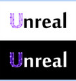 unreal - label isolated on white and black color vector image