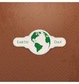 Earth Day Globe realistic paper Label vector image vector image