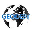 geodesy and the globe vector image vector image