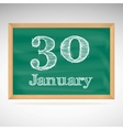 January 30 inscription in chalk on a blackboard vector image vector image