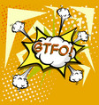 gtfo colorful speech bubble and explosions in pop vector image vector image