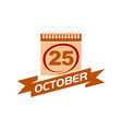 25 october calendar with ribbon vector image vector image