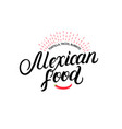 mexican food hand written lettering logo vector image vector image