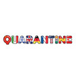 quarantine due to covid-19 flags countries vector image