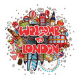 welcome to london with england vector image vector image