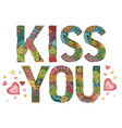 word kiss you decorative zentangle object vector image