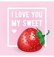 I love You my sweet inscription greeting vector image vector image