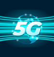 5g speed new wireless internet wifi global vector image vector image