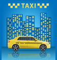 realistic taxi car with blue city background city vector image