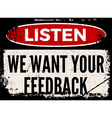 We want your feedback attention board vector image