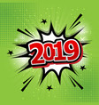 2019 happy new year comic text speech bubble vector image vector image