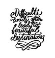 hand written lettering positive quote vector image