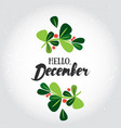 hello december greeting card vector image vector image