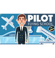 pilot professional flying school poster vector image
