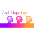 god hope and love is the theme of this spiritual g vector image