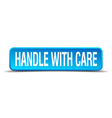 handle with care blue 3d realistic square isolated vector image vector image