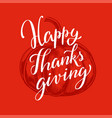 happy thanksgiving day lettering concept vector image
