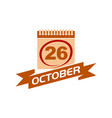 26 october calendar with ribbon vector image vector image